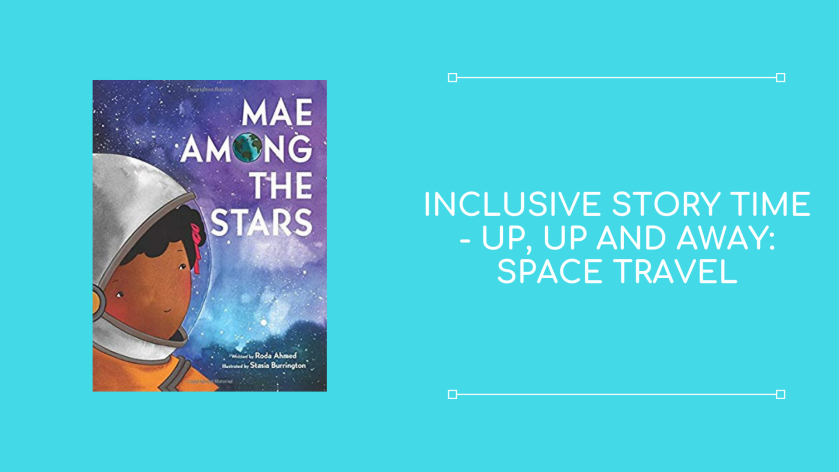 Inclusive Story Time – Up, Up and Away: Space Travel (A