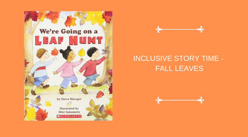 INCLUSIVE STORY TIME_ FALL LEAVES