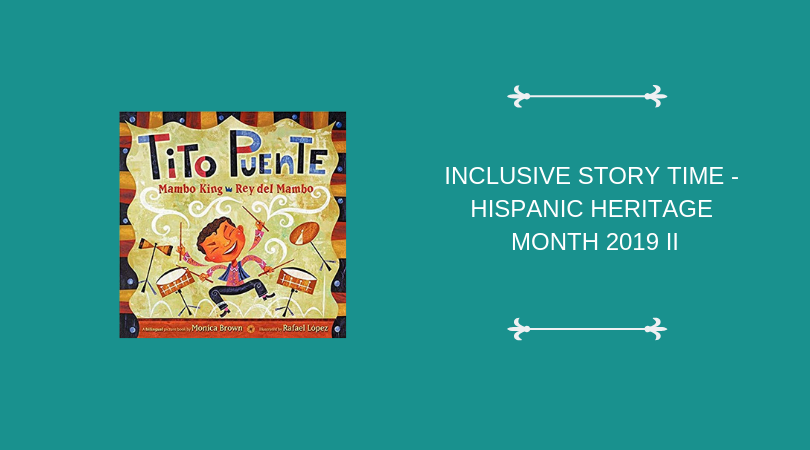 INCLUSIVE STORY TIME_ hispanicheritage2019